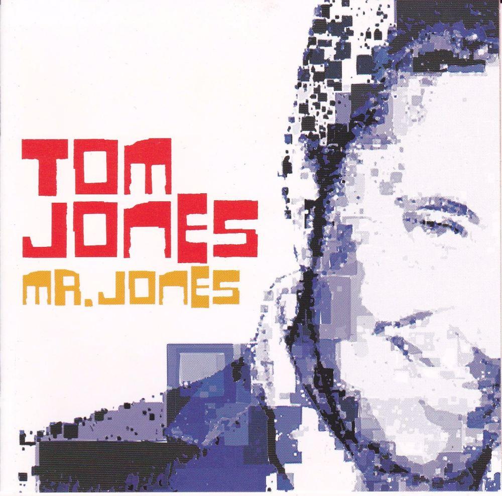 Tom Jones    Mr. Jones      2002 CD
