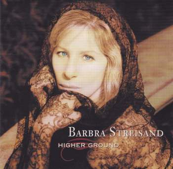 Barbra Streisand       Higher Ground        1997 CD