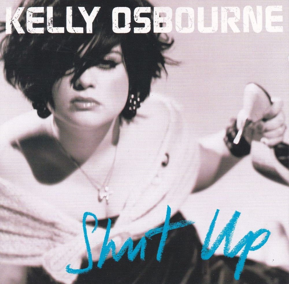 Kelly Osbourne     Shut Up      2002 CD