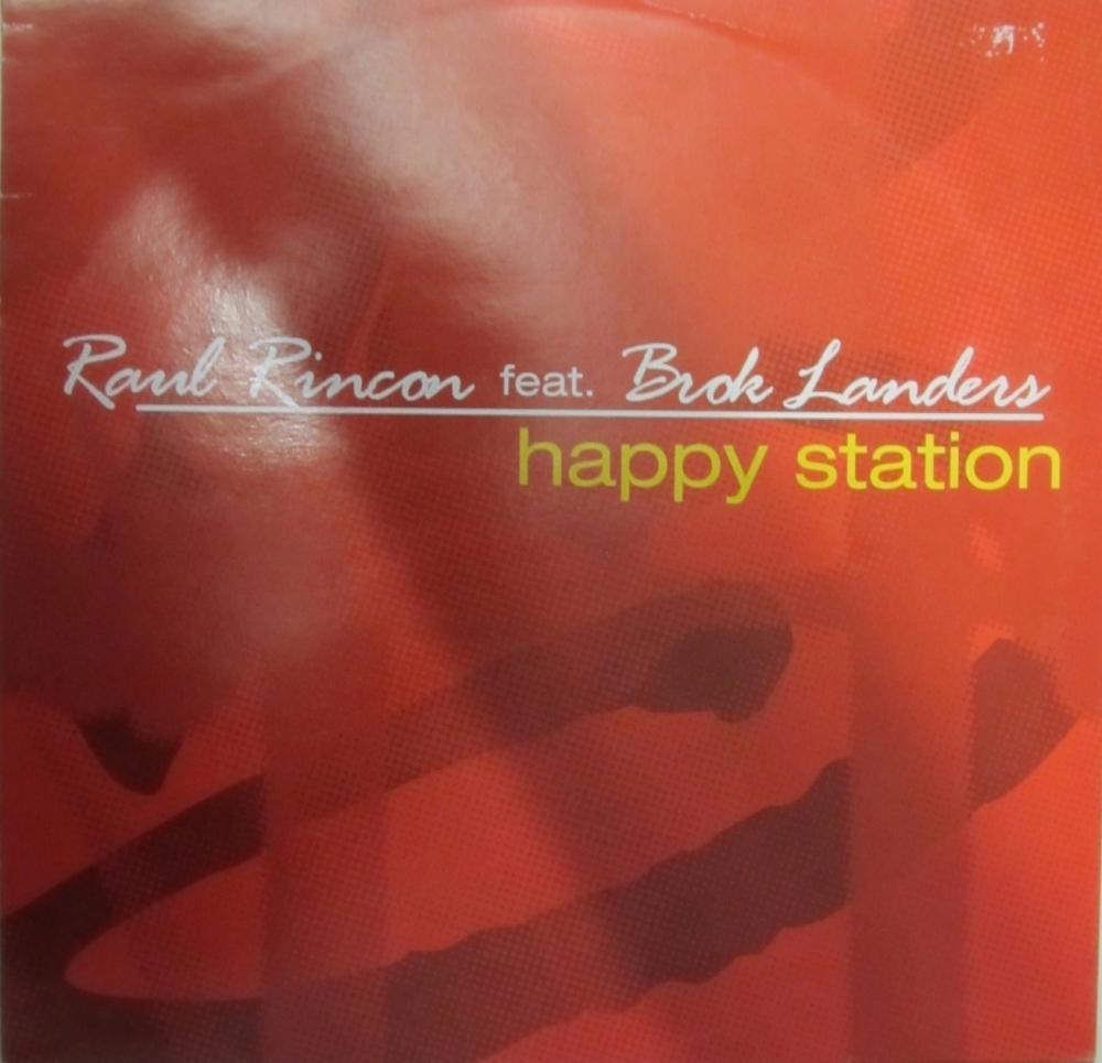 Raul Rincon  Feat. Brok Landers  Happy Station   2001 12