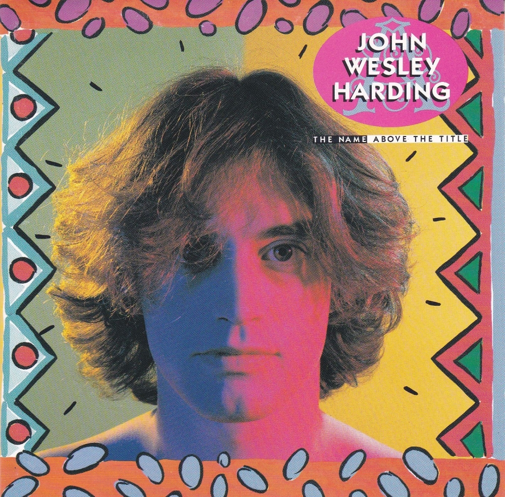 John Wesley Harding    The Name Above The Title     1991 CD