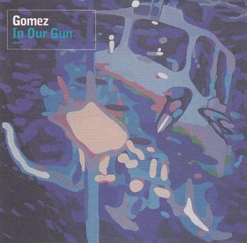Gomez       In Our Gun         2002 CD