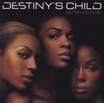 Destiny's Child     Destiny Fulfilled        2004 CD