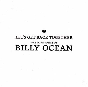 Billy Ocean  Let's Get Back Together - The Love Songs Of Billy Ocean   2003 CD