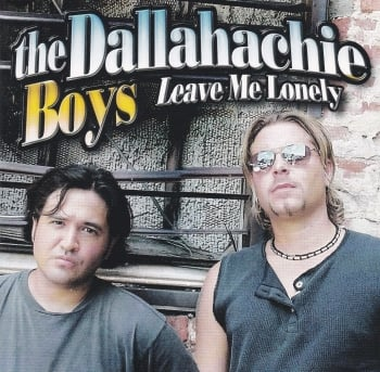 Dallahachie Boys           Leave Me Lonely            2002 CD