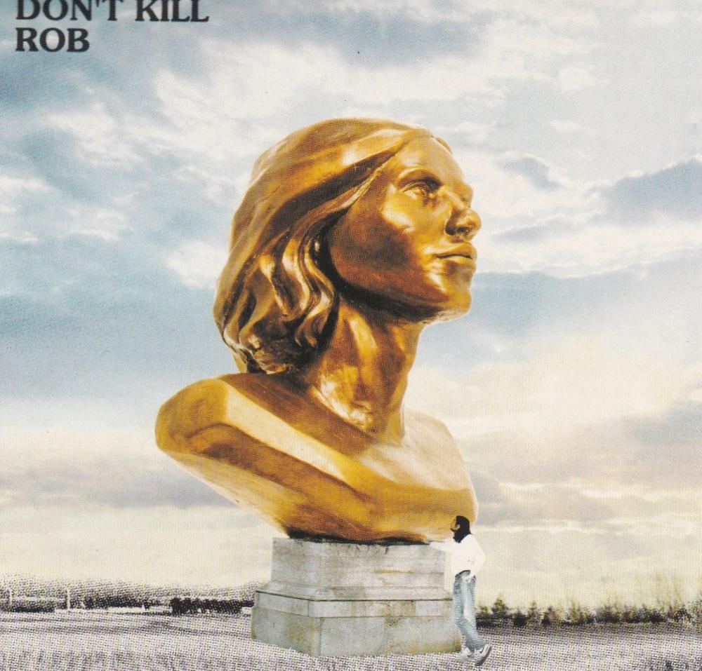 Rob       Don't Kill Rob          2001 CD