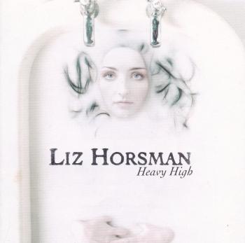 Liz Horsman        Heavy High           1999 CD