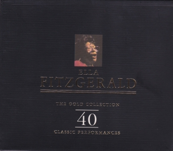 Ella Fitzgerald        The Gold Collection 40 Classic Performances      1995 Double CD