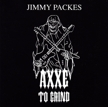 Jimmy Packes      Axxe To Grind          1993 CD