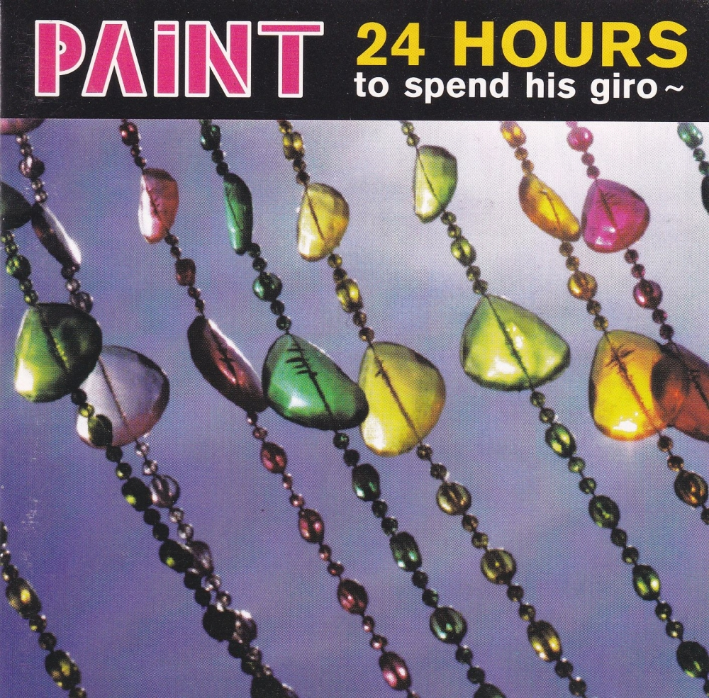 Paint    24 Hours To Spend His Giro      1997 CD