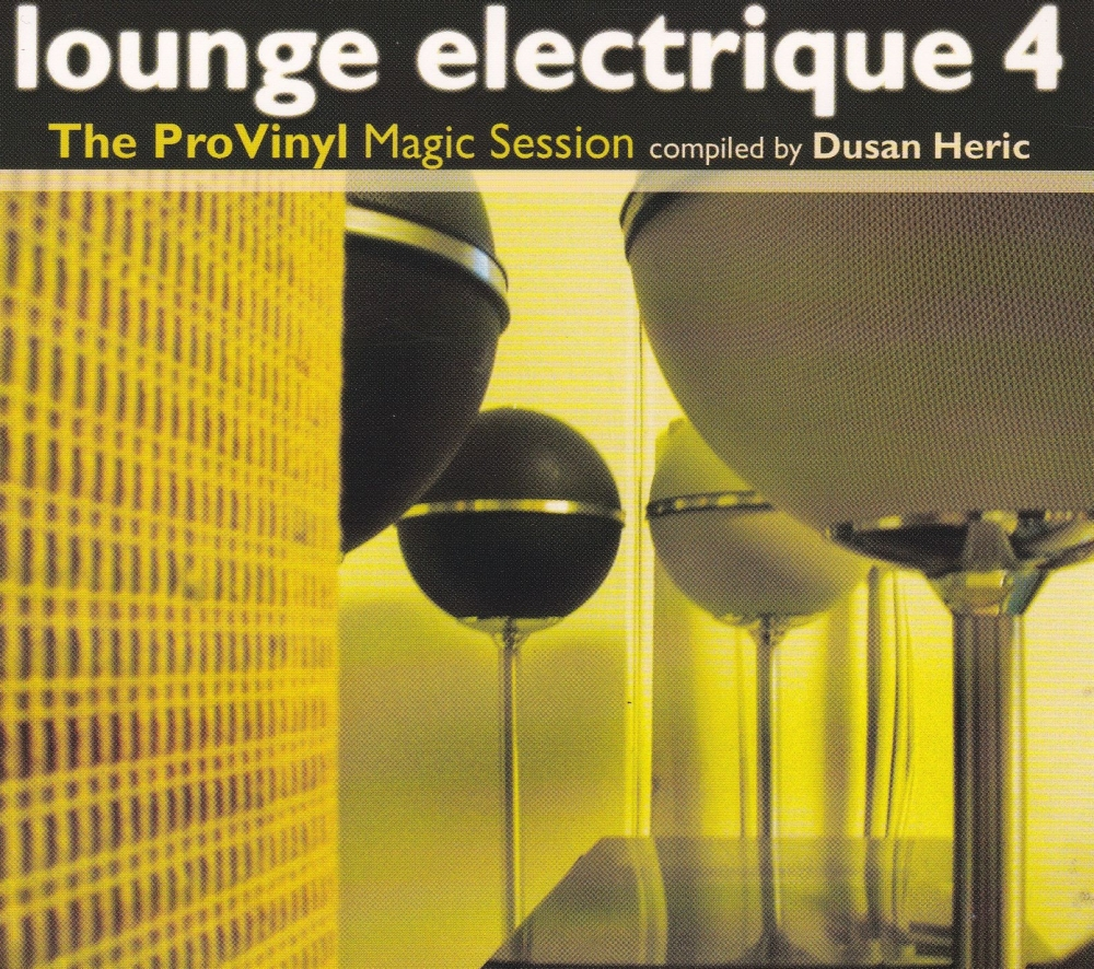 Lounge Electrique 4  The Pro Vinyl Magic Session Compiled By Dusan Heric
