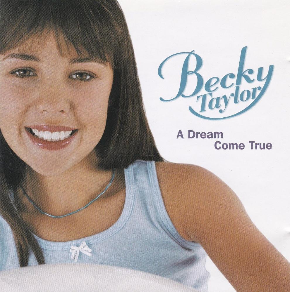 Becky Taylor   A Dream Come True      2001 CD