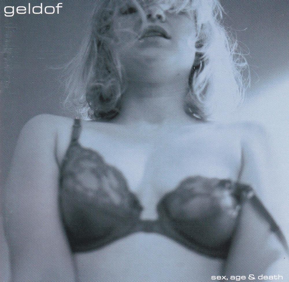 Bob Geldof       Sex, Age & Death         2001 CD