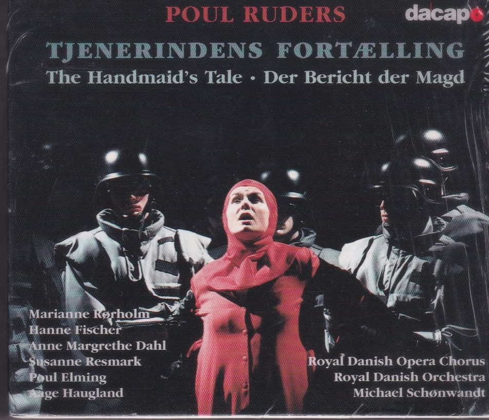 Poul Ruders    Tjenerindens Fortelling  , Schonwandt     2000 Double Cd