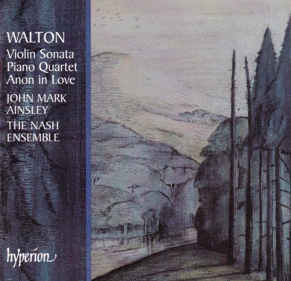 Walton   Piano quartet, Violin Sonata, Anon In Love  John Mark Ainsley The