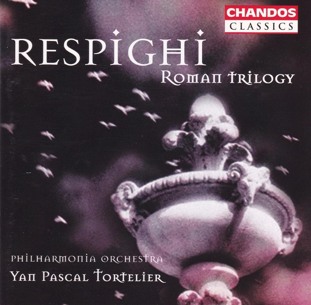 Respighi  Roman Trilogy    Philharmonia Orchestra Yan Pascal Tortelier