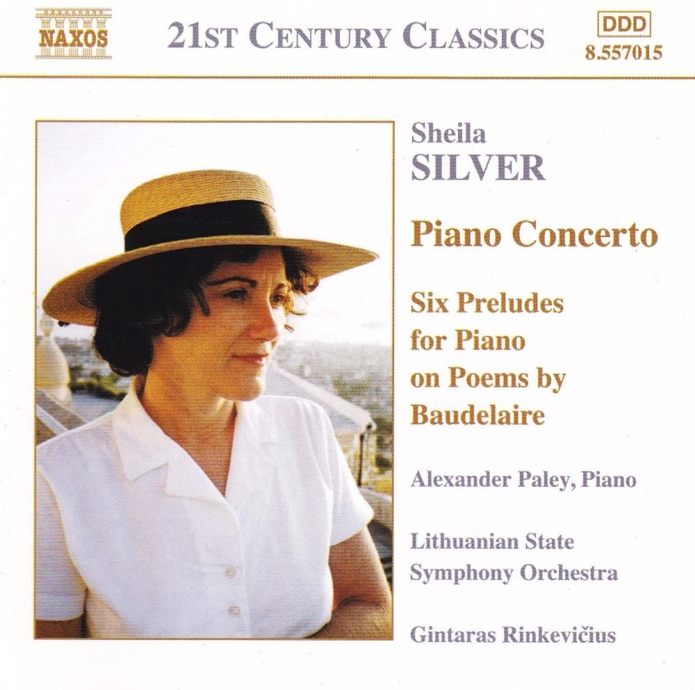 Sheila Silver   Piano Concerto,  Six Preludes For piano On poems By Baudela