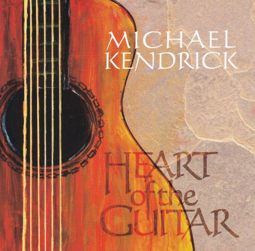 Michael Kendrick     Heart of The Guitar    CD