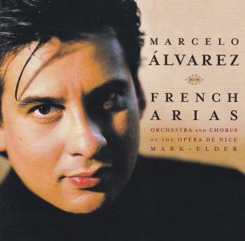 Marcelo Alvarez   French Arias  Orchestra And Chorus of The Opera De Nice Mark Elder CD