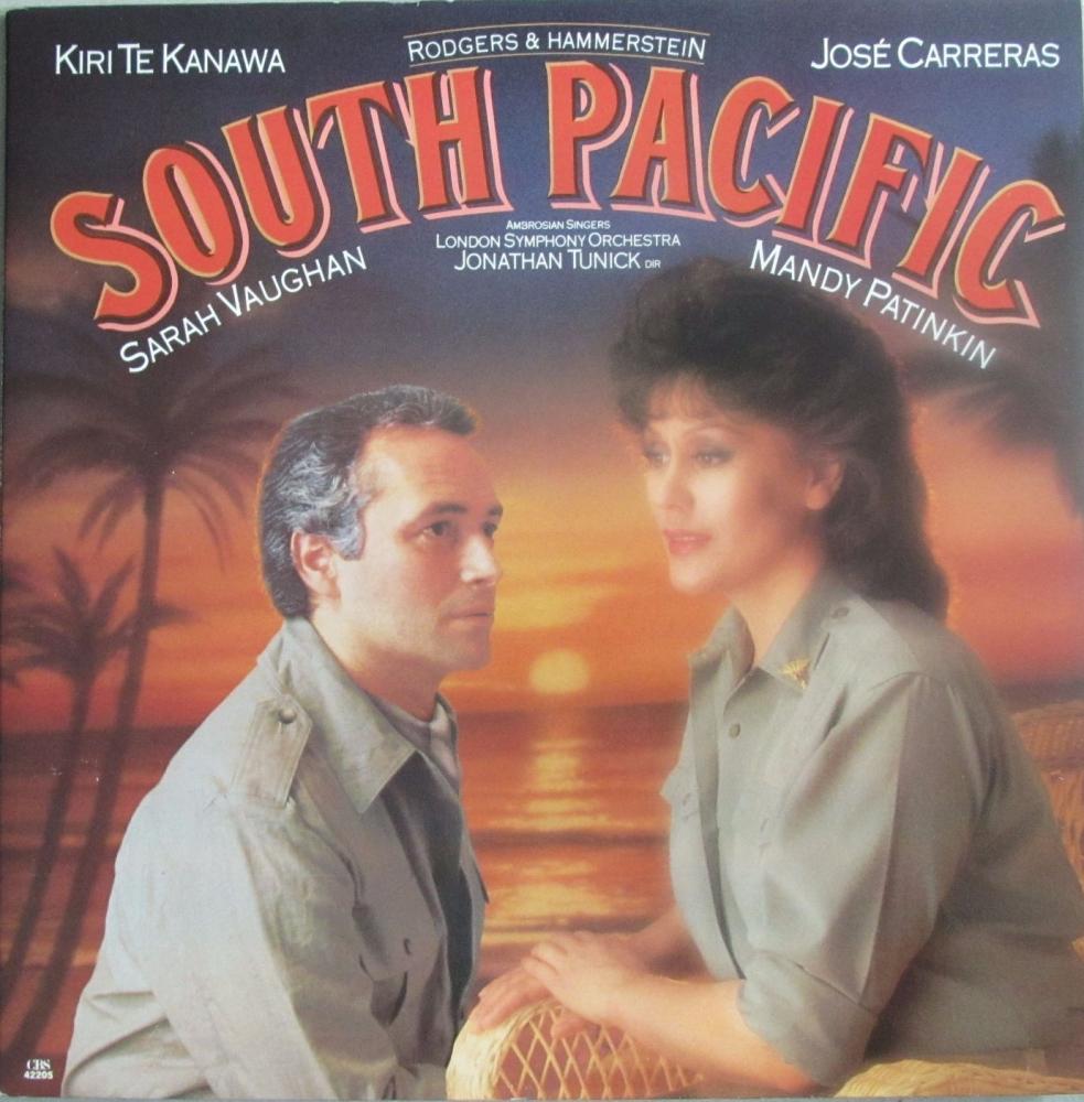 South Pacific  Kiri Te Kanawa , Jose Carreras ,Sarah Vaughan,Mandy Patinkin
