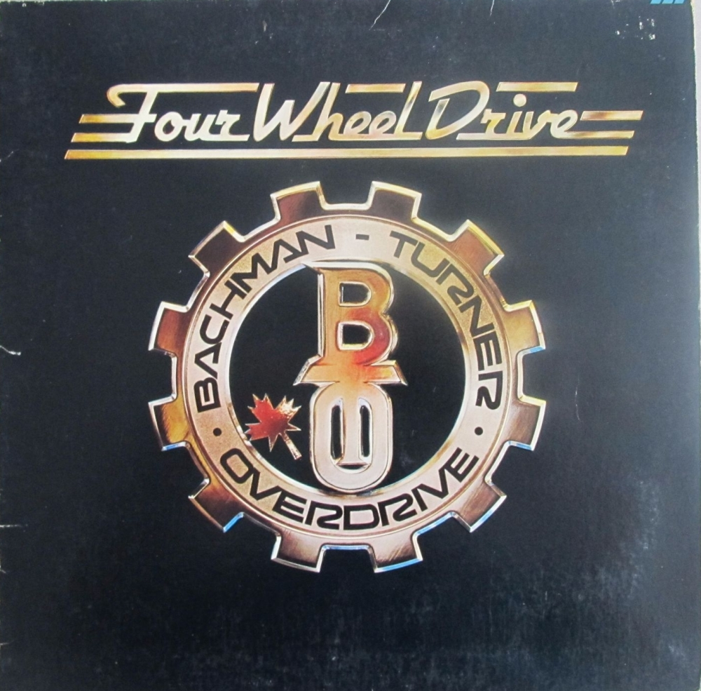 Bachman Turner Overdrive      Four Wheel Drive     1975 Vinyl LP Printed In