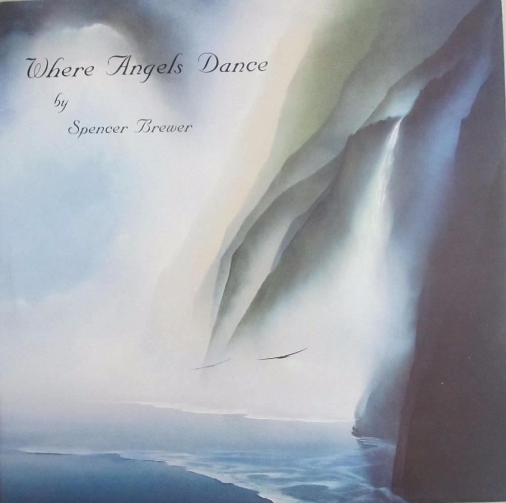 Spencer Brewer   Where Angels Dance - Solo Piano Works    1983 U.S.A. Vinyl