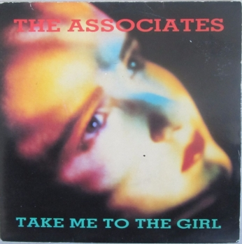 "Associates      Take Me To The Girl      1985  Vinyl   7"" Single    Pre-Used"