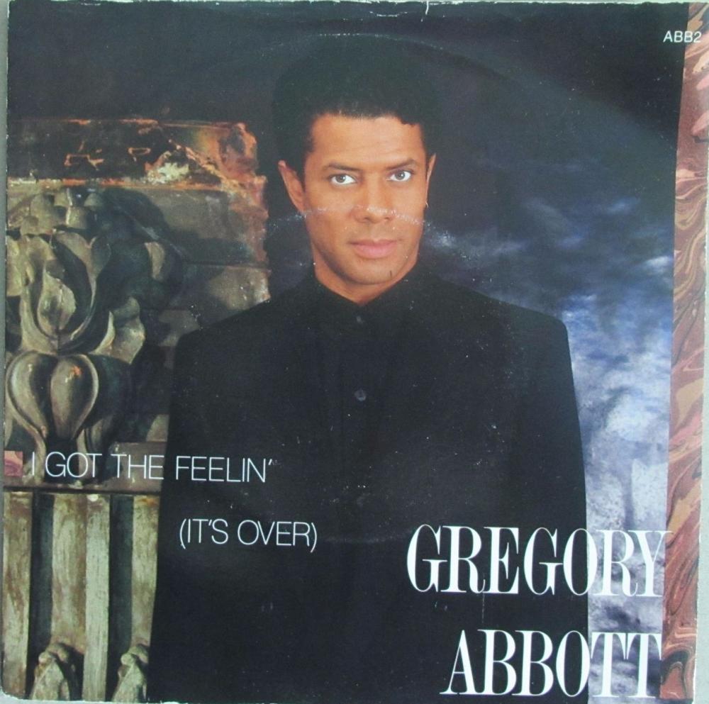 Gregory Abbott      I Got The Feelin ( It's Over)       1987 Vinyl 7