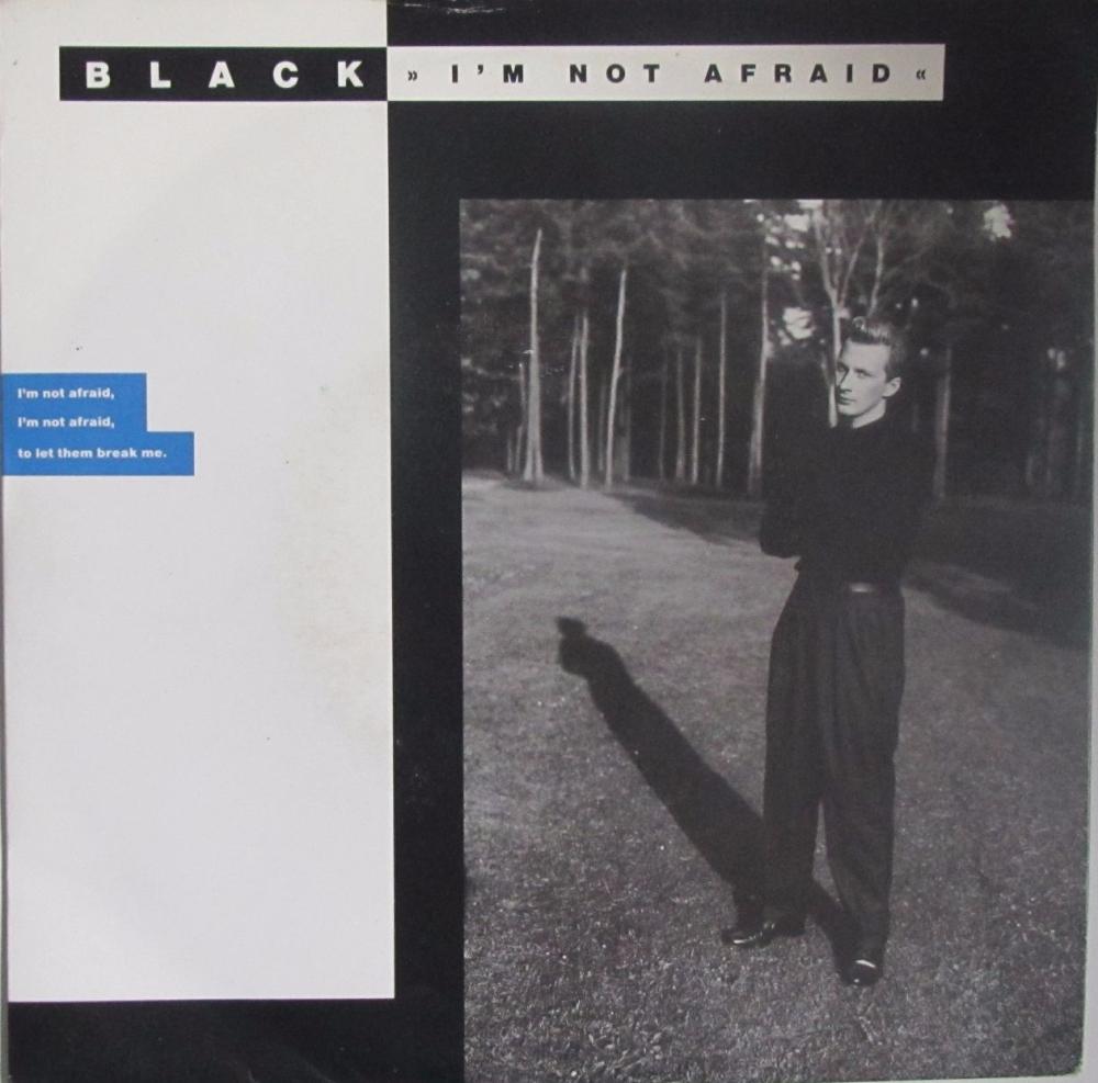 Black     I'm Not Afraid      1987 Vinyl 7