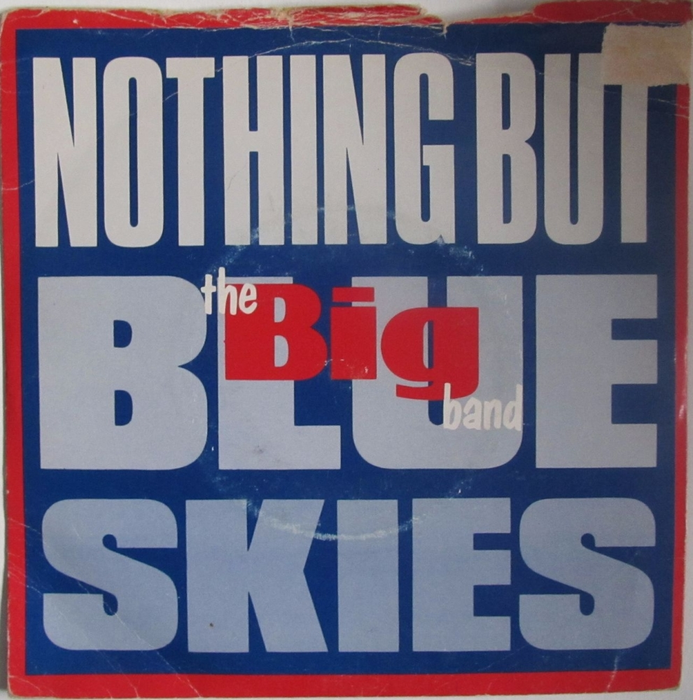 The Big Band      Nothing But Blue Skies       1980 Vinyl 7