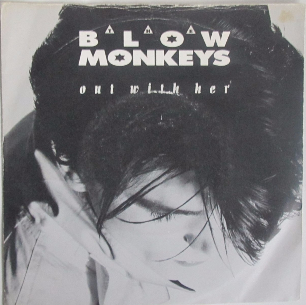 Blow Monkeys       Out With Her     1987 Vinyl 7