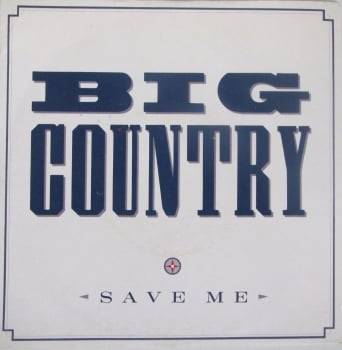 "Big Country          Save Me       1990 Vinyl 7"" Single    Pre-Used"