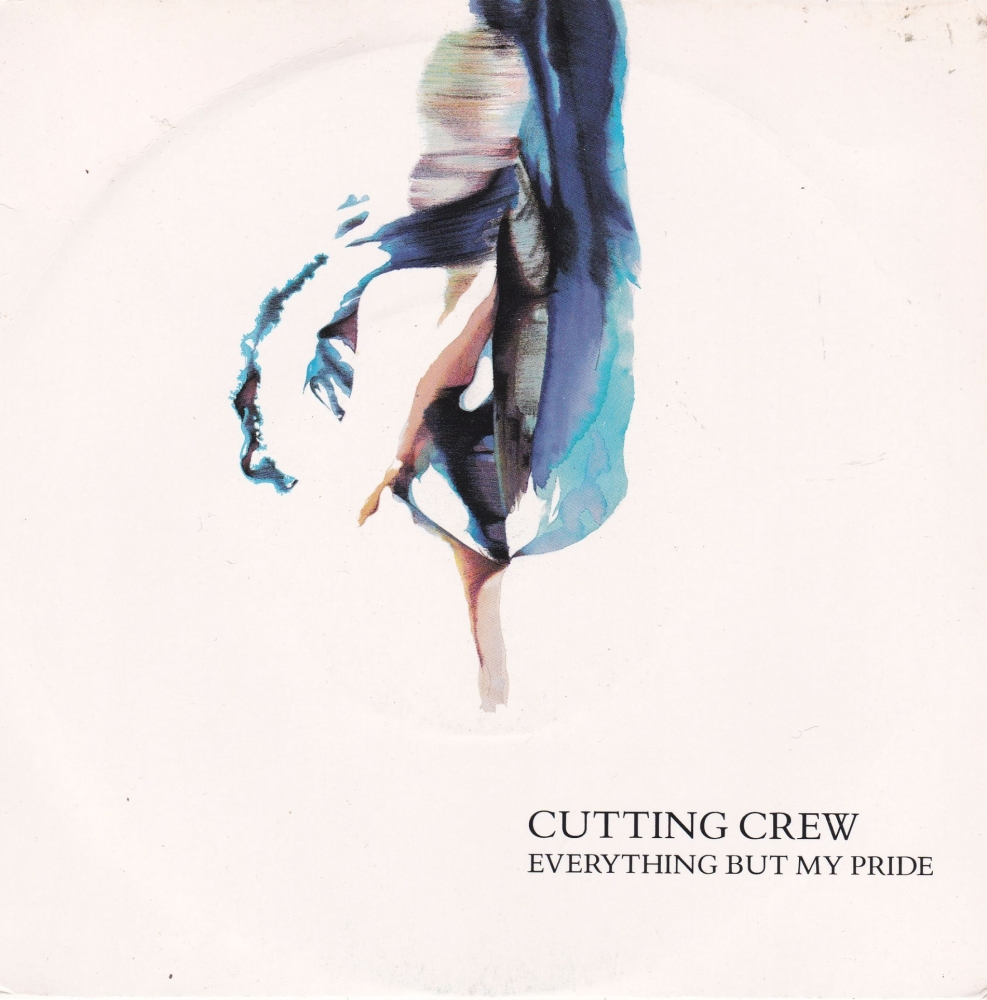 Cutting Crew      Everything But My Pride      1990 Vinyl 7