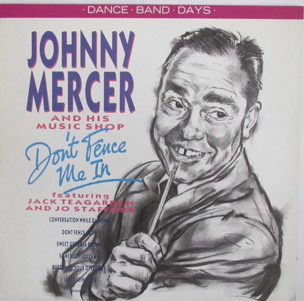 Johnny Mercer And His Music Shop  (Dance Band Days)   Don't Fence Me In