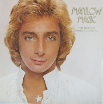 Barry Manilow     Manilow Magic -  The Best Of Barry Manilow         1979 Vinyl LP    Pre-Used