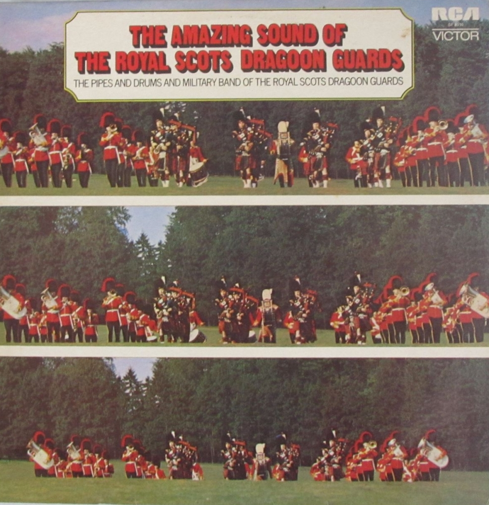 Royal Scots Dragoon Guards    The Amazing Sound Of The Royal Scots Dragoon