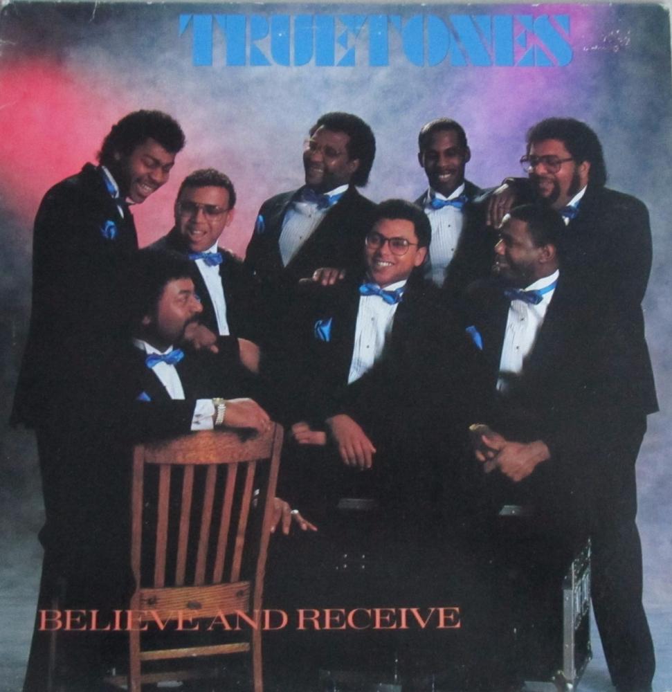 Truetones       Believe And Receive        1988  U.S.A. Vinyl LP   Pre-Used