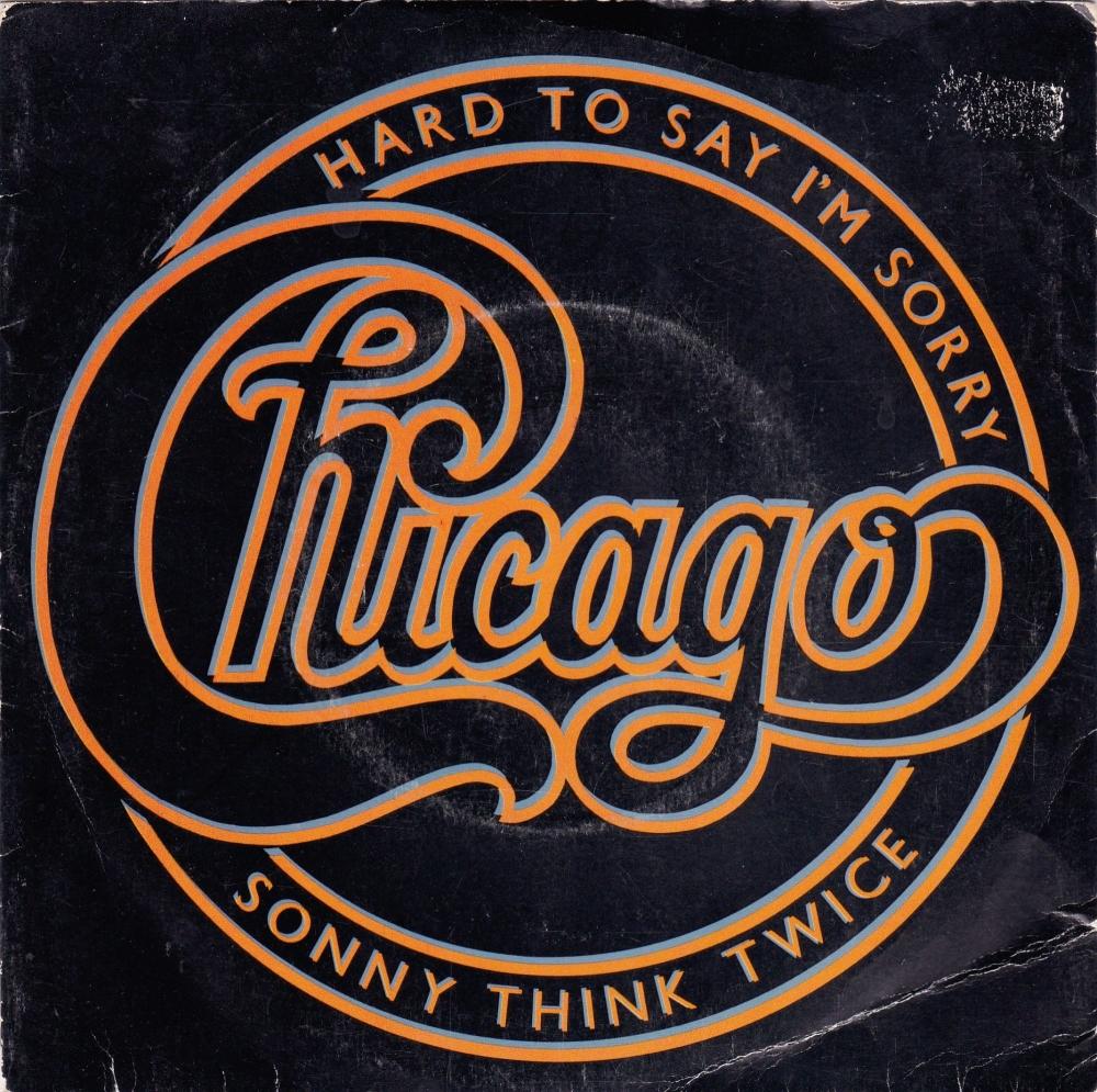 Chicago            Hard To Say I'm Sorry     1982 Vinyl 7