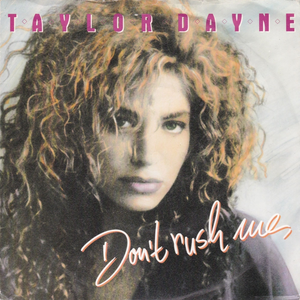 Taylor Dayne        Don't Rush Me     1988   Vinyl 7
