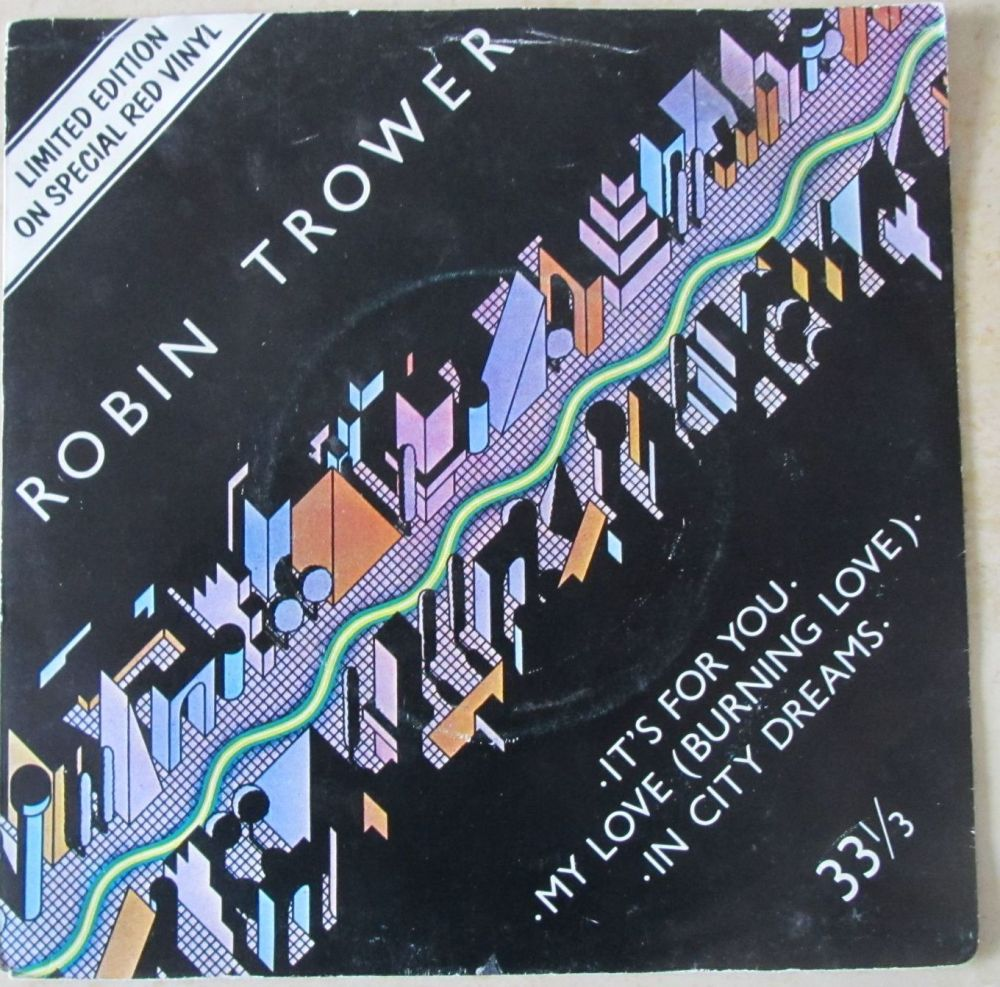 Robin Trower  It's For You  Limited Edition Special Red Vinyl 7