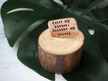 Wooden Log & Copper Quote Display - First Father Forever Friend