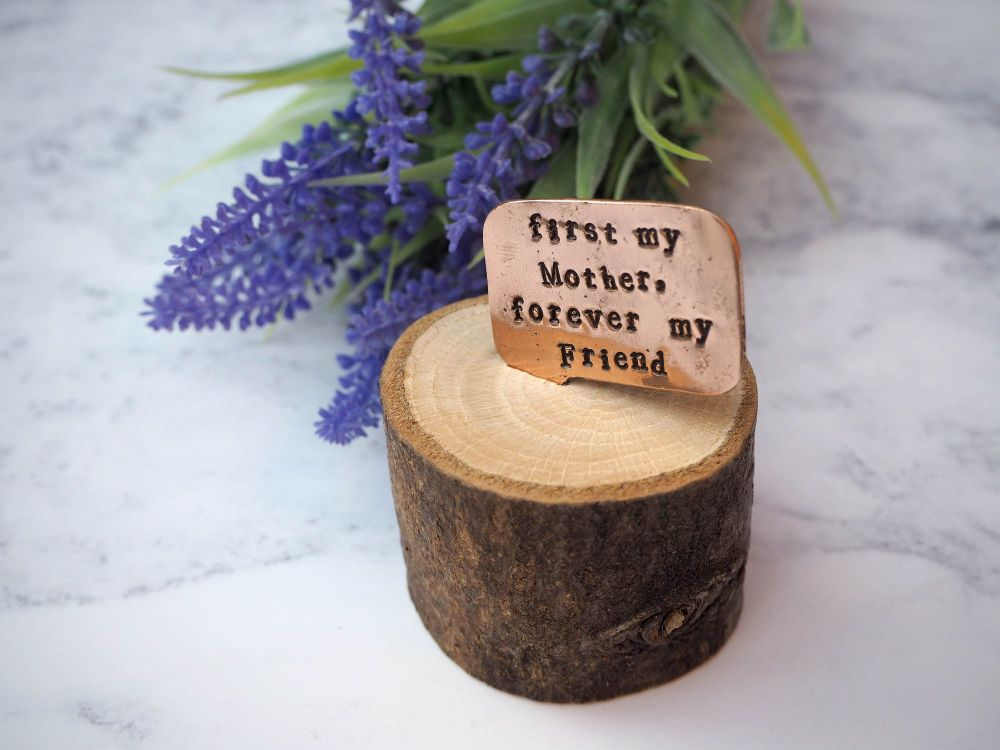 Wooden Log & Copper Quote Display - First my Mother, Forever my Forever Fri