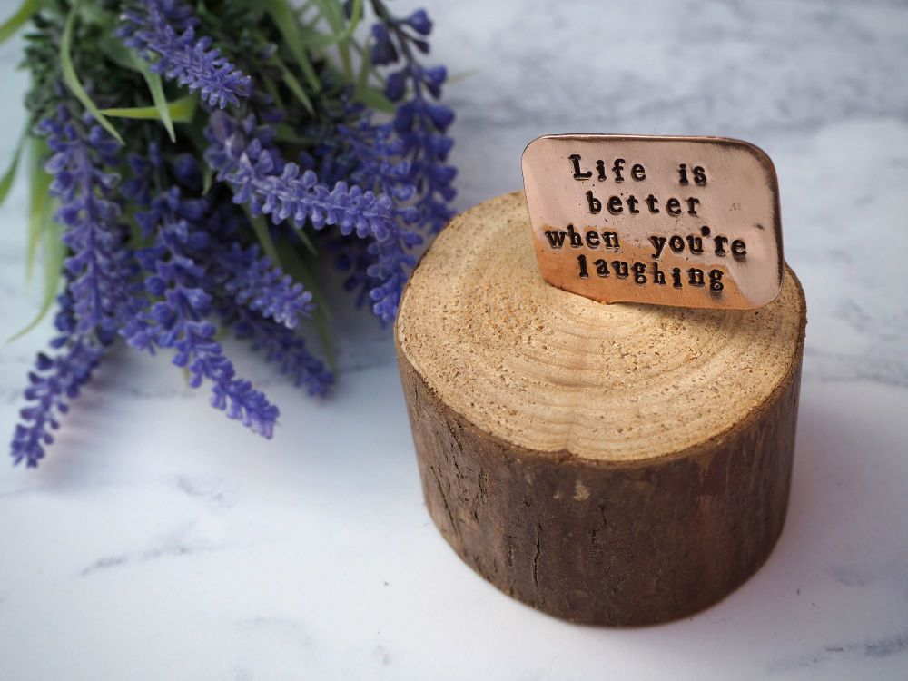 Wooden Log & Copper Quote Display - Life is better when you're laughing