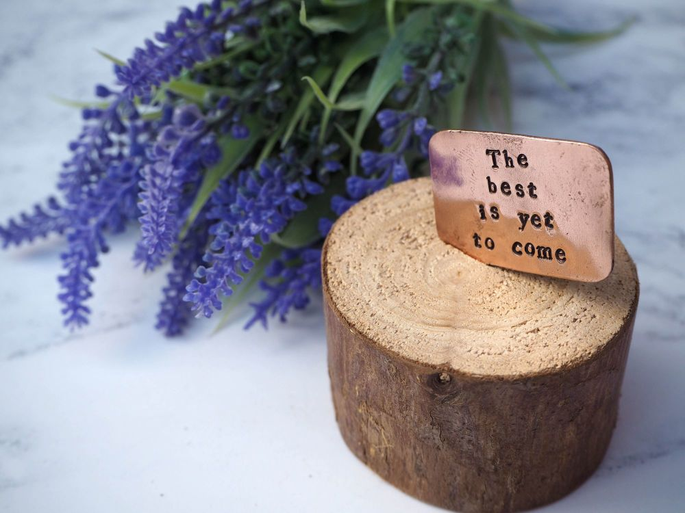 Wooden Log & Copper Quote Display - The best is yet to come
