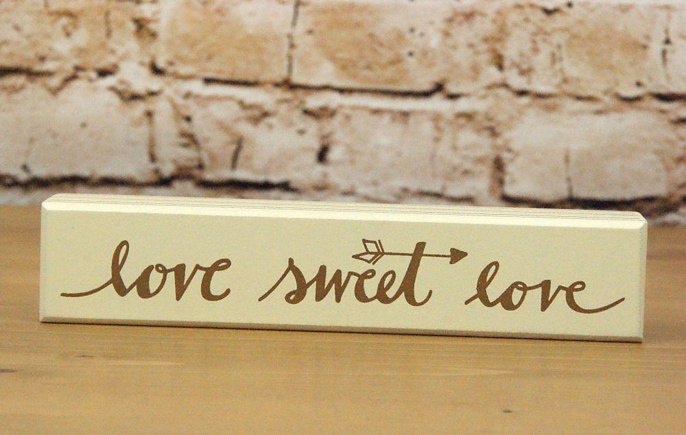 Love Sweet Love Block Sign