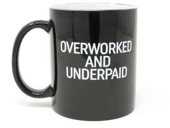'Overworked and Underpaid' Motto Mug