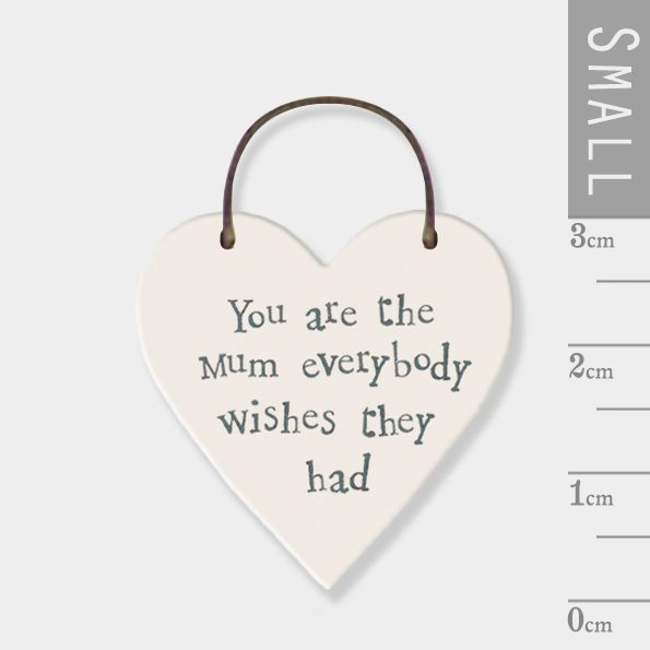 East of India Mini Wooden Heart Tag - You are the Mum everybody wishes that