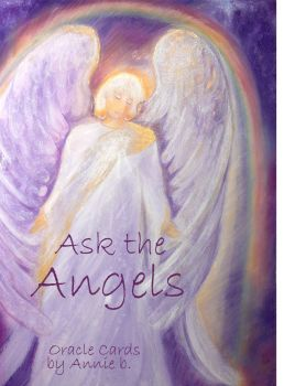 Ask the Angels Oracle card deck,  by annie b.