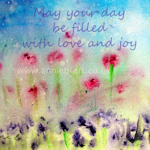 May your day be filled with love and joy