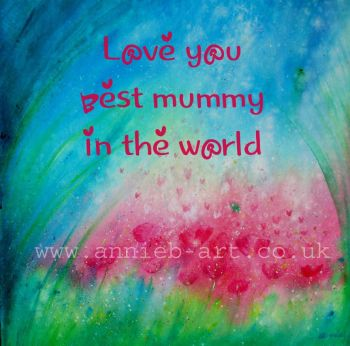 Love you best mummy in the world